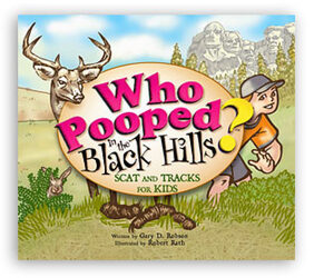 Who Pooped in the Black Hills? by Gary D. Robson from Clark Flower and Gift Shop in Clark, SD