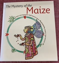 The Mystery of the Maize by Mark Meierhenry and David Volk from Clark Flower and Gift Shop in Clark, SD