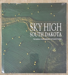 Sky High South Dakota The Aerial Photography of Dave Tunge from Clark Flower and Gift Shop in Clark, SD